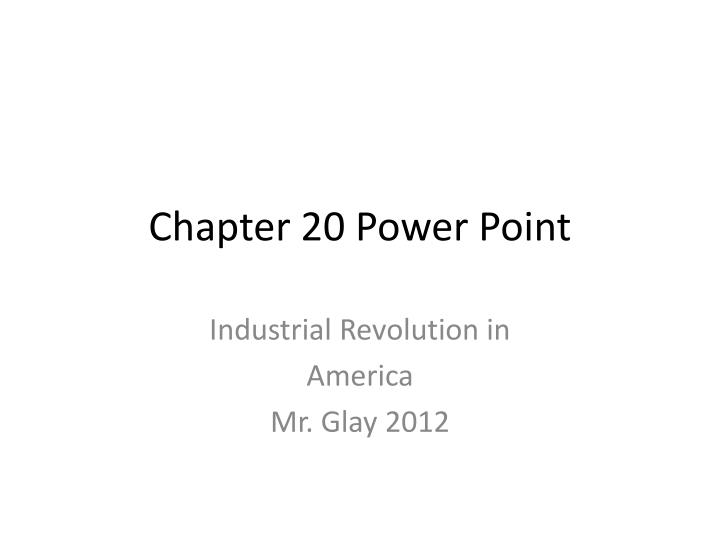 Chapter 20 power point