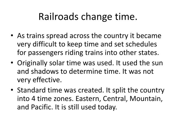 Railroads change time.