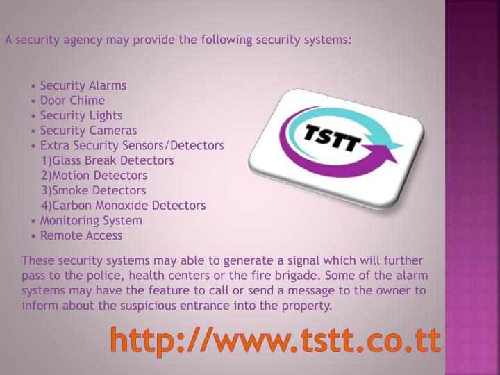 A security agency may provide the following security systems: