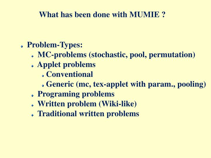 What has been done with MUMIE ?