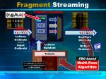 fragment streaming