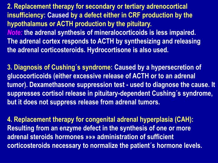 2. Replacement therapy for secondary or tertiary adrenocortical