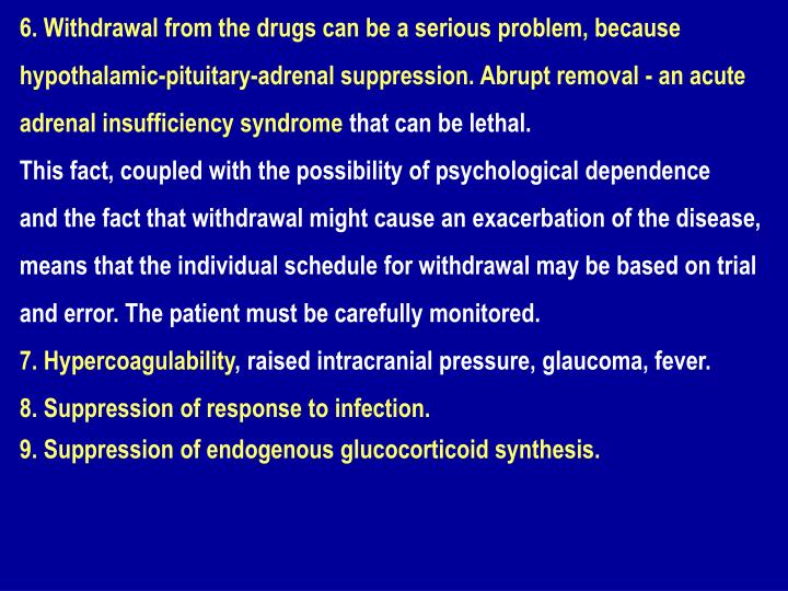 6. Withdrawal from the drugs can be a serious problem, because
