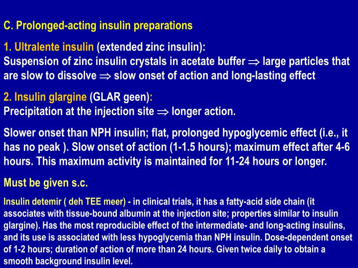 C. Prolonged-acting insulin preparations