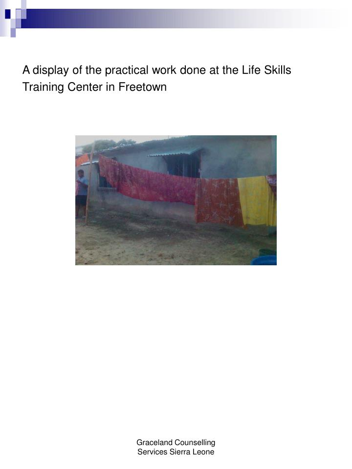 A display of the practical work done at the Life Skills Training Center in Freetown