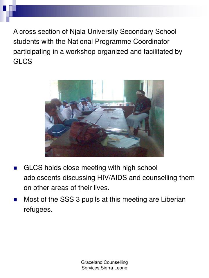 A cross section of Njala University Secondary School students with the National Programme Coordinator  participating in a workshop organized and facilitated by GLCS