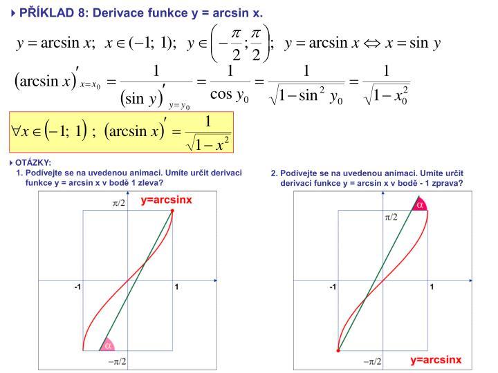 PŘÍKLAD 8: Derivace funkce y = arcsin x.