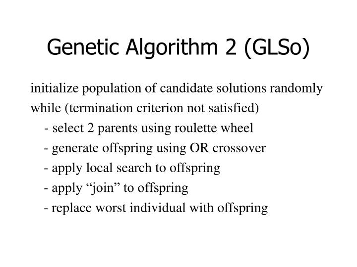 Genetic Algorithm 2 (GLSo)