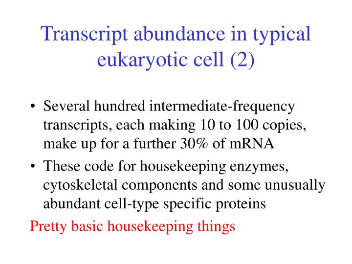 Transcript abundance in typical eukaryotic cell (2)