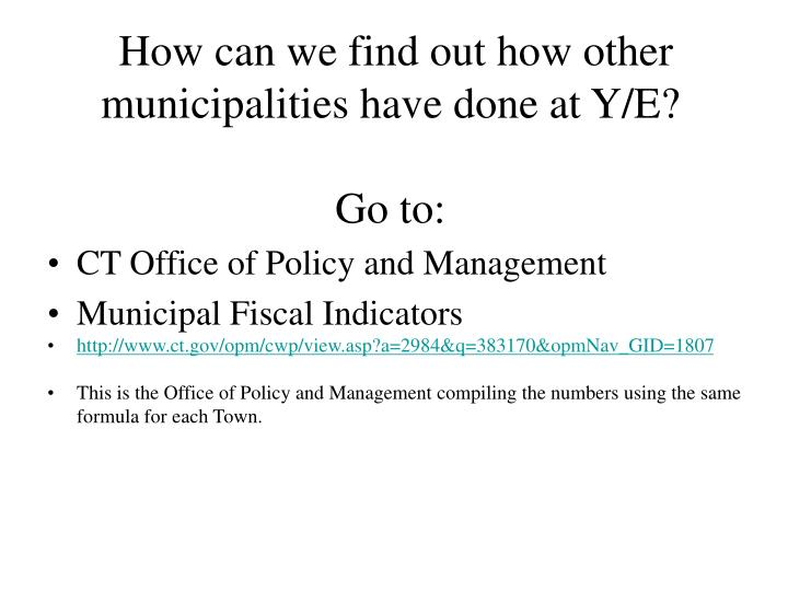 How can we find out how other municipalities have done at Y/E?