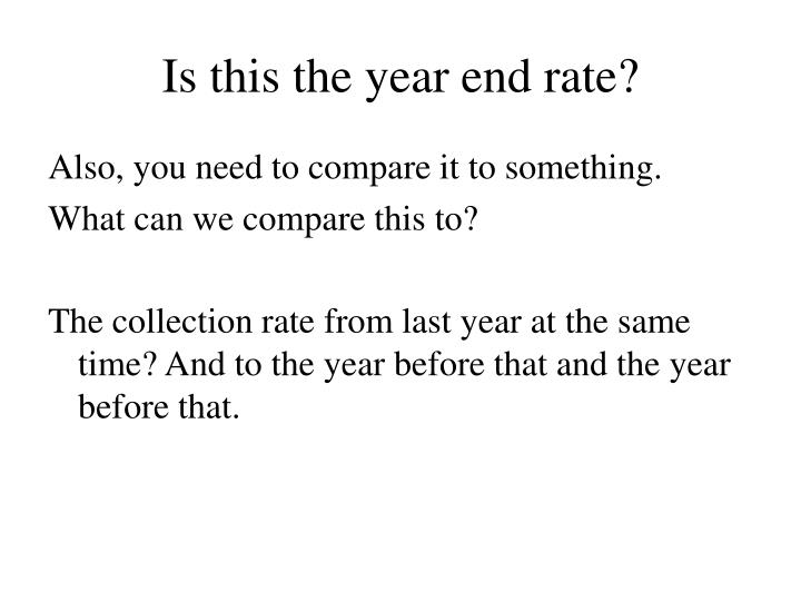 Is this the year end rate?