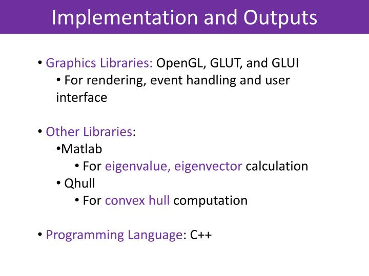 Implementation and Outputs