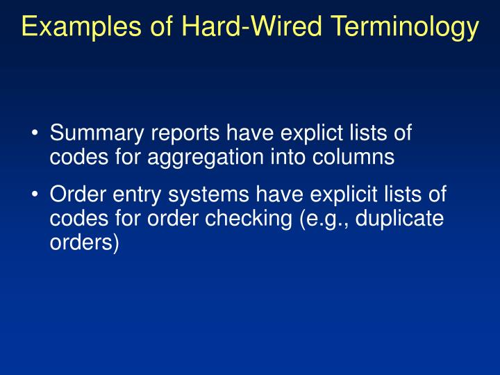 Examples of Hard-Wired Terminology