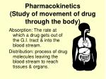 pharmacokinetics study of movement of drug through the body1