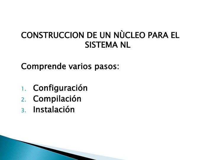 CONSTRUCCION DE UN NÙCLEO PARA EL    SISTEMA NL