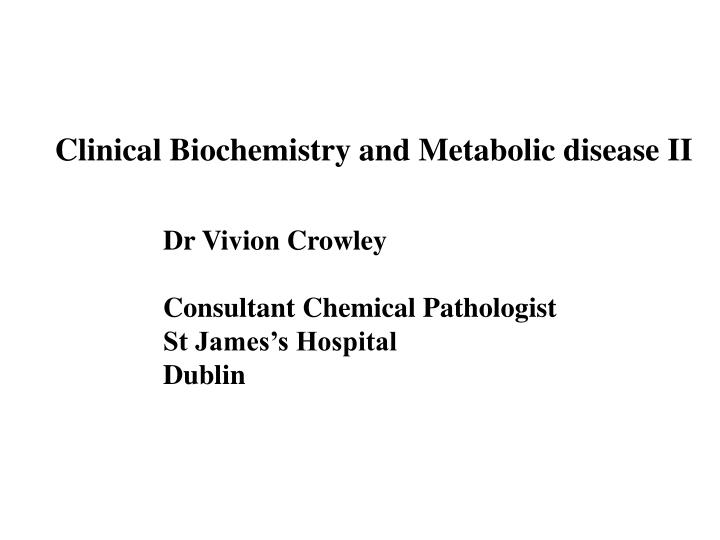 Clinical Biochemistry and
