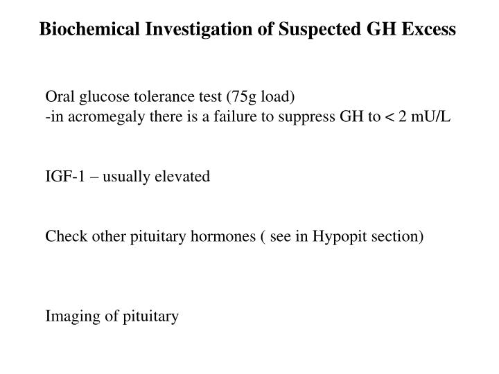 Biochemical Investigation of Suspected GH Excess