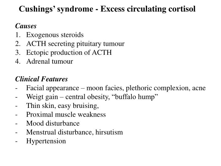 Cushings' syndrome - Excess circulating cortisol