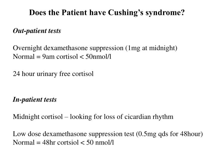 Does the Patient have Cushing's syndrome?