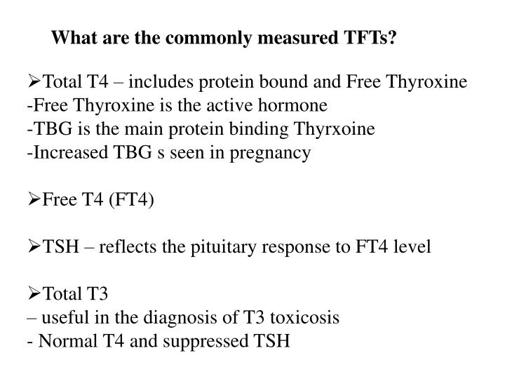 What are the commonly measured TFTs?