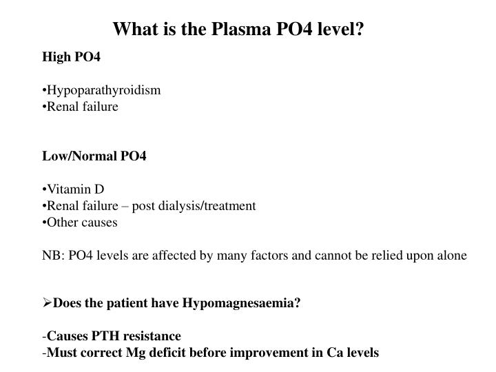 What is the Plasma PO4 level?