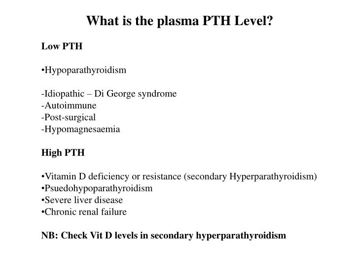 What is the plasma PTH Level?