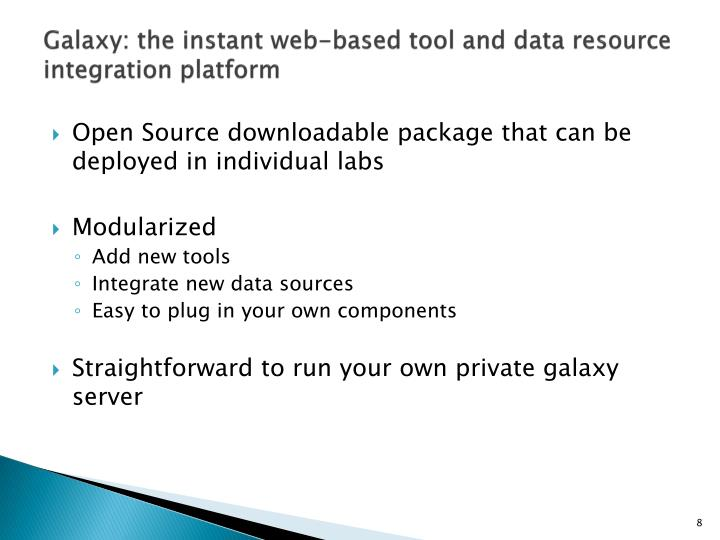 Galaxy: the instant web-based tool and data resource integration platform