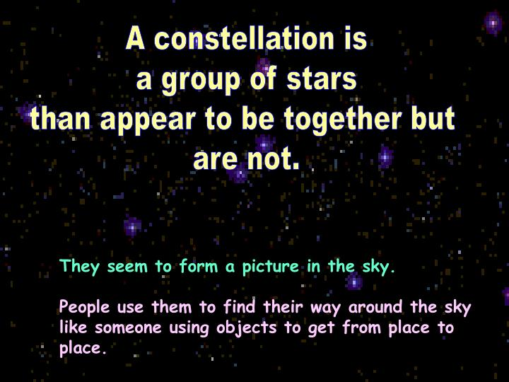 A constellation is