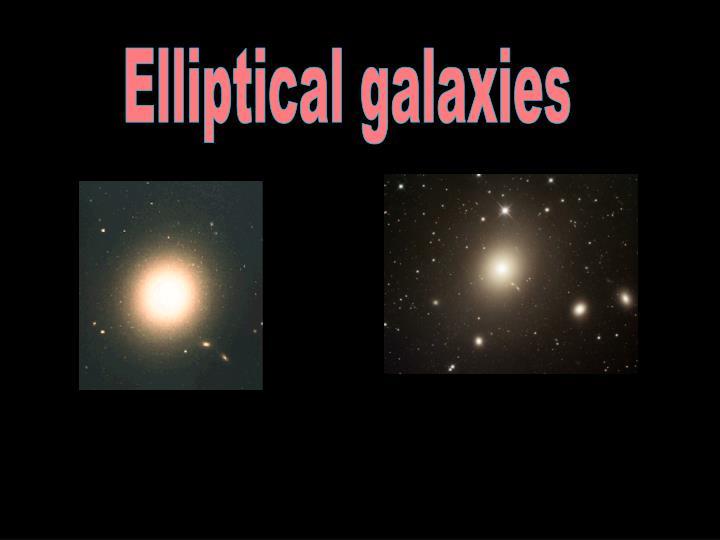 Elliptical galaxies