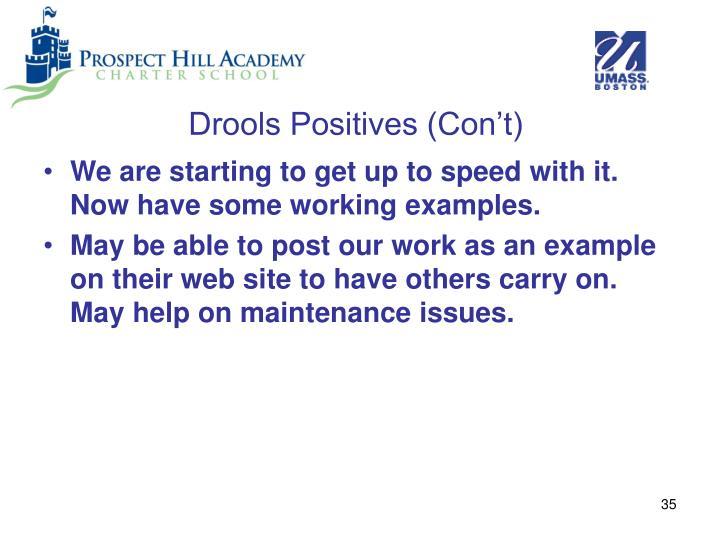 Drools Positives (Con't)