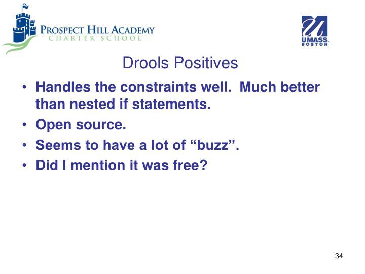 Drools Positives