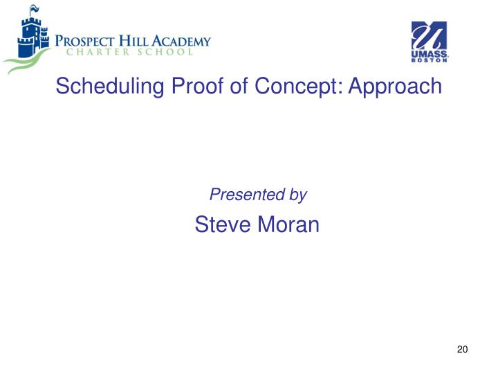 Scheduling Proof of Concept: Approach