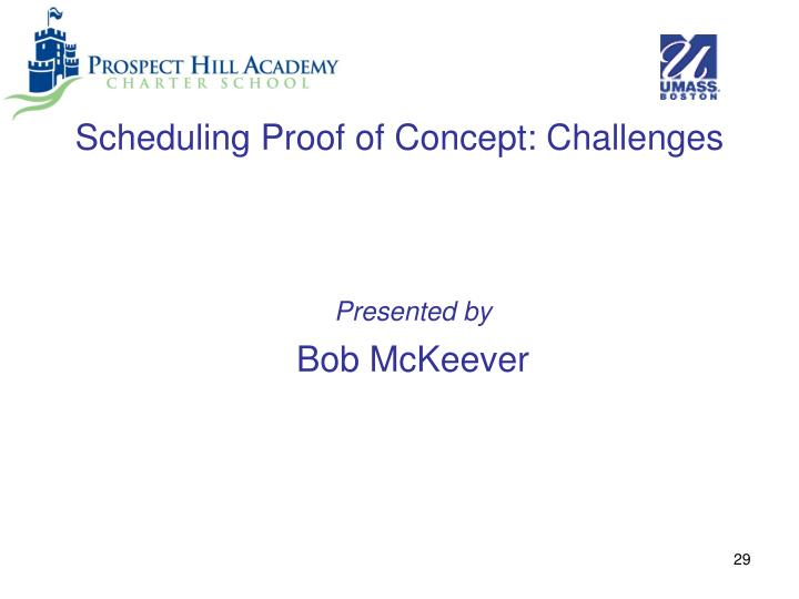 Scheduling Proof of Concept: Challenges