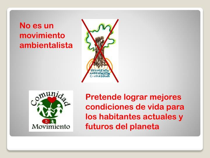 No es un movimiento ambientalista