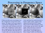 processing in frequency space