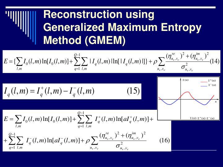Reconstruction using Generalized Maximum Entropy Method