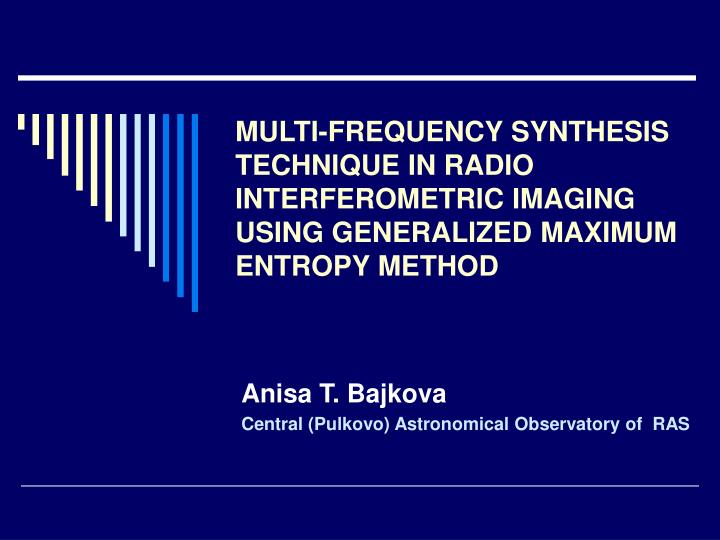 MULTI-FREQUENCY SYNTHESIS TECHNIQUE IN RADIO INTERFEROMETRIC IMAGING USING GENERALIZED MAXIMUM ENTRO...