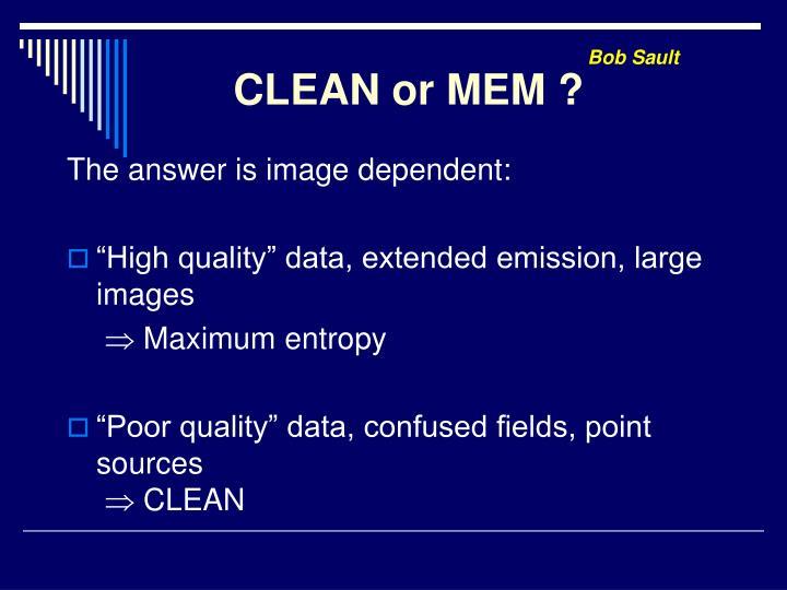 CLEAN or MEM ?