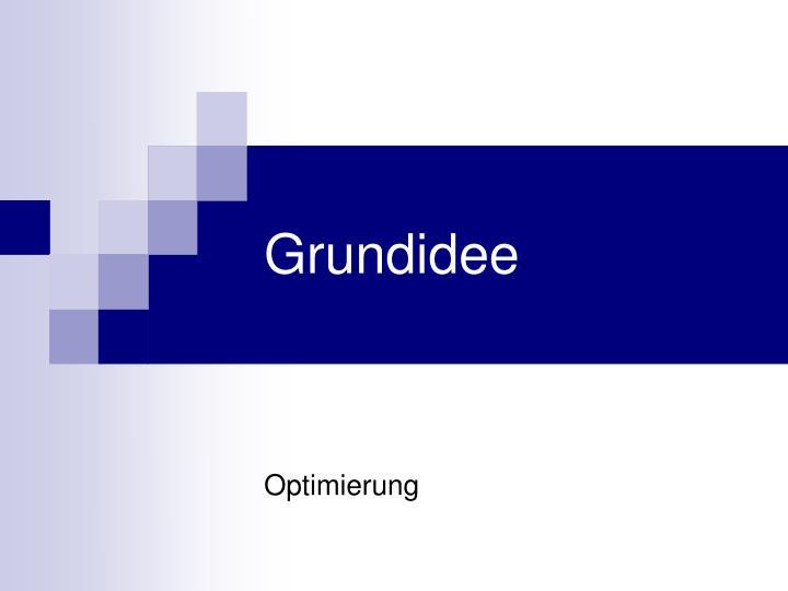 Grundidee