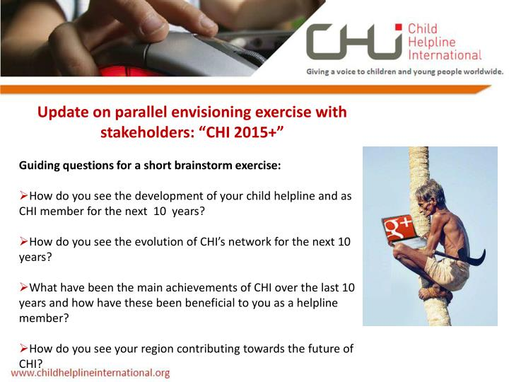 "Update on parallel envisioning exercise with stakeholders: ""CHI 2015+"""