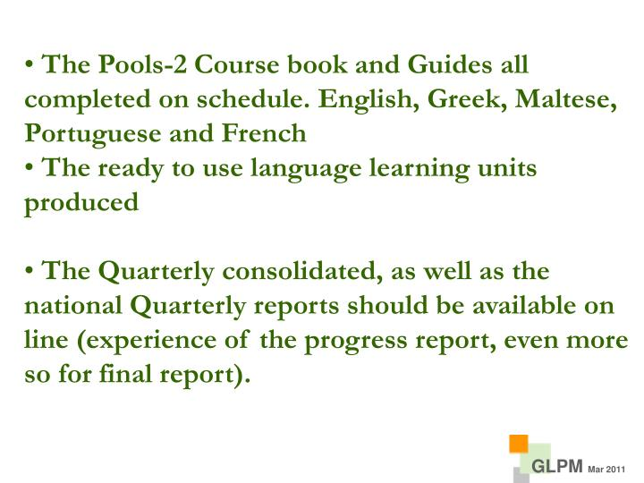 The Pools-2 Course book and Guides all completed on schedule. English, Greek, Maltese, Portuguese and French