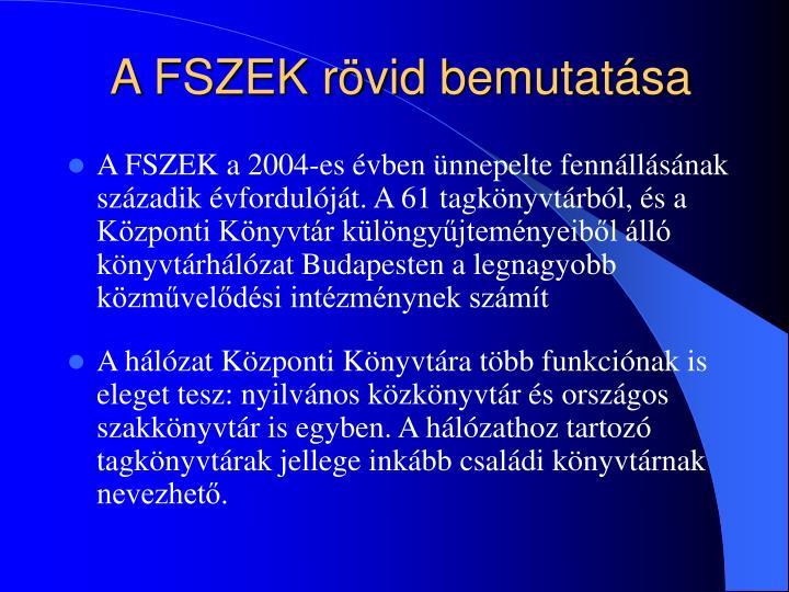 A FSZEK rövid bemutatása