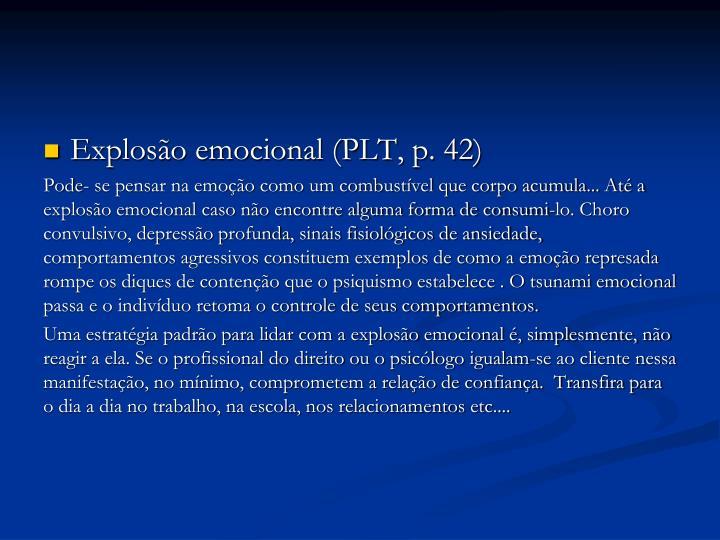 Explosão emocional (PLT, p. 42)