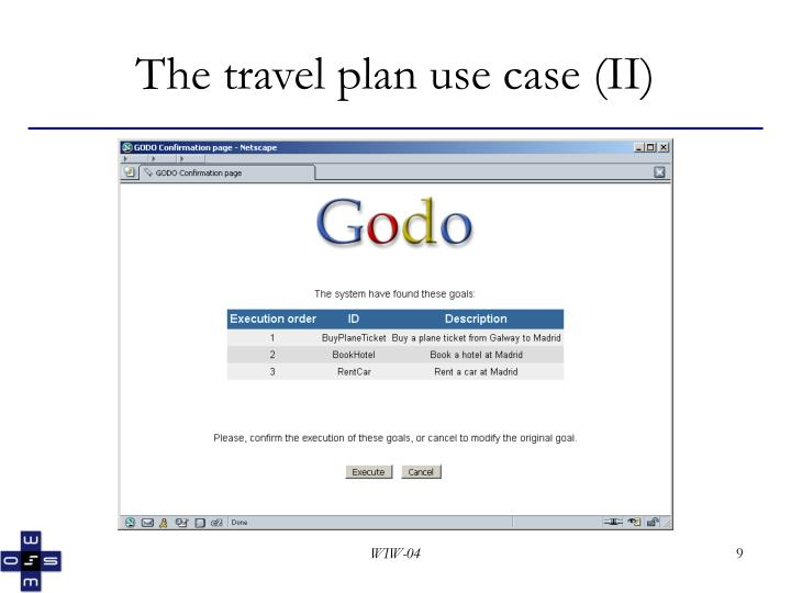 The travel plan use case (II)