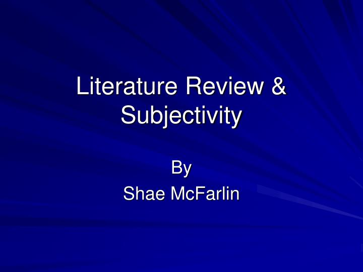 the subjectivity of literature and history