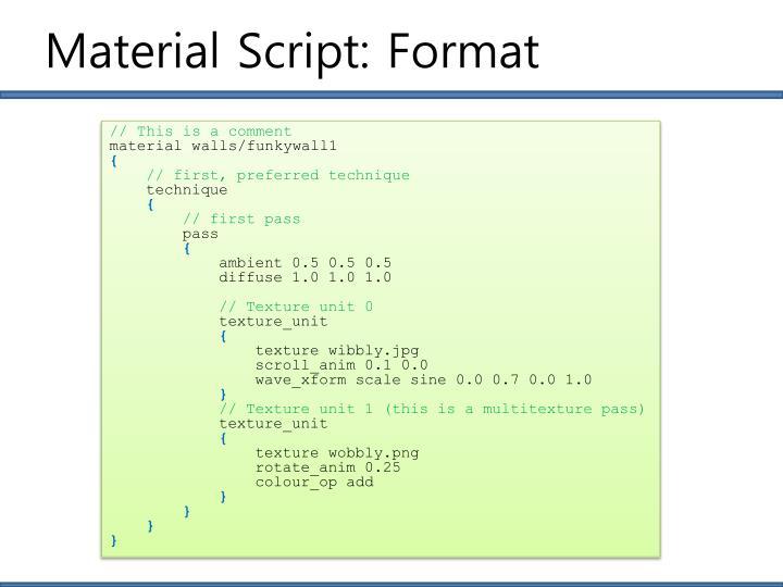 Material Script: Format
