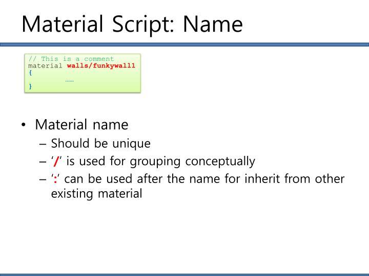 Material Script: Name