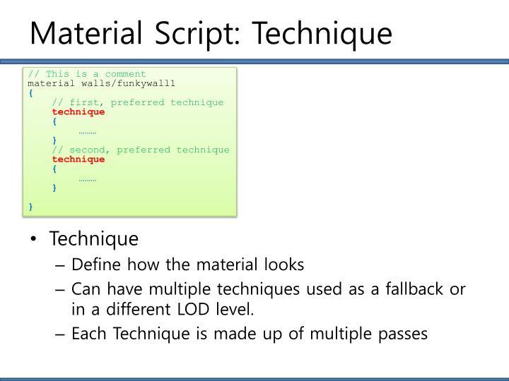 Material Script: Technique