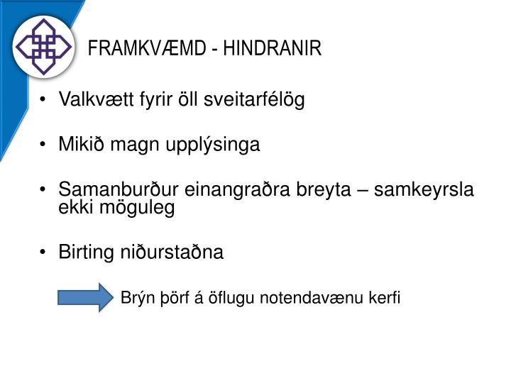 FRAMKVÆMD - HINDRANIR