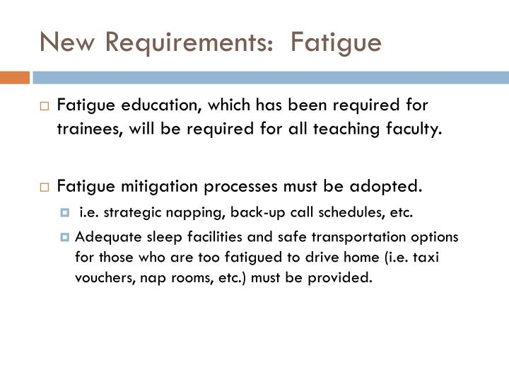 New Requirements:  Fatigue